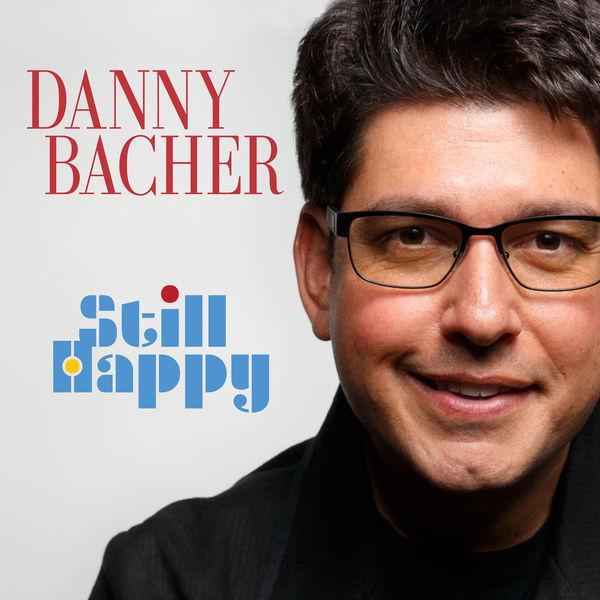 Danny Bacher - Still Happy